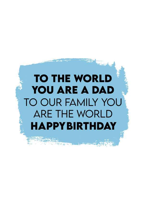 Dad You Are The World Birthday Card