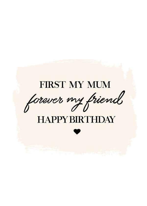 First My Mum Forever My Friend Birthday Card