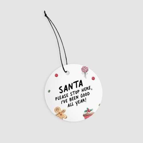 Santa, Please Stop Here, I've Been Good All Year Keepsake / Decoration