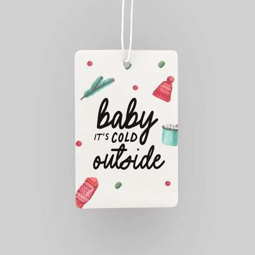 Baby it's Cold Outside Christmas Car Air Freshener