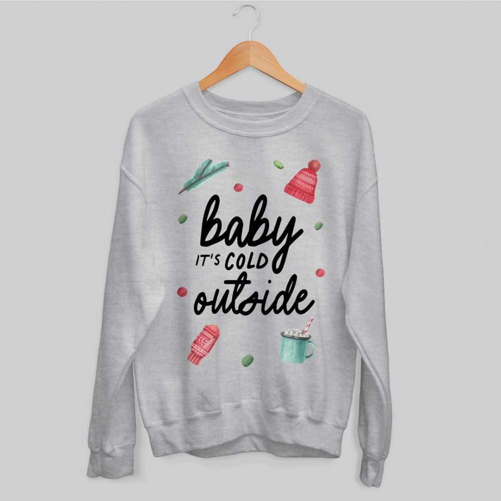 Baby it's Cold Outside Christmas Jumper