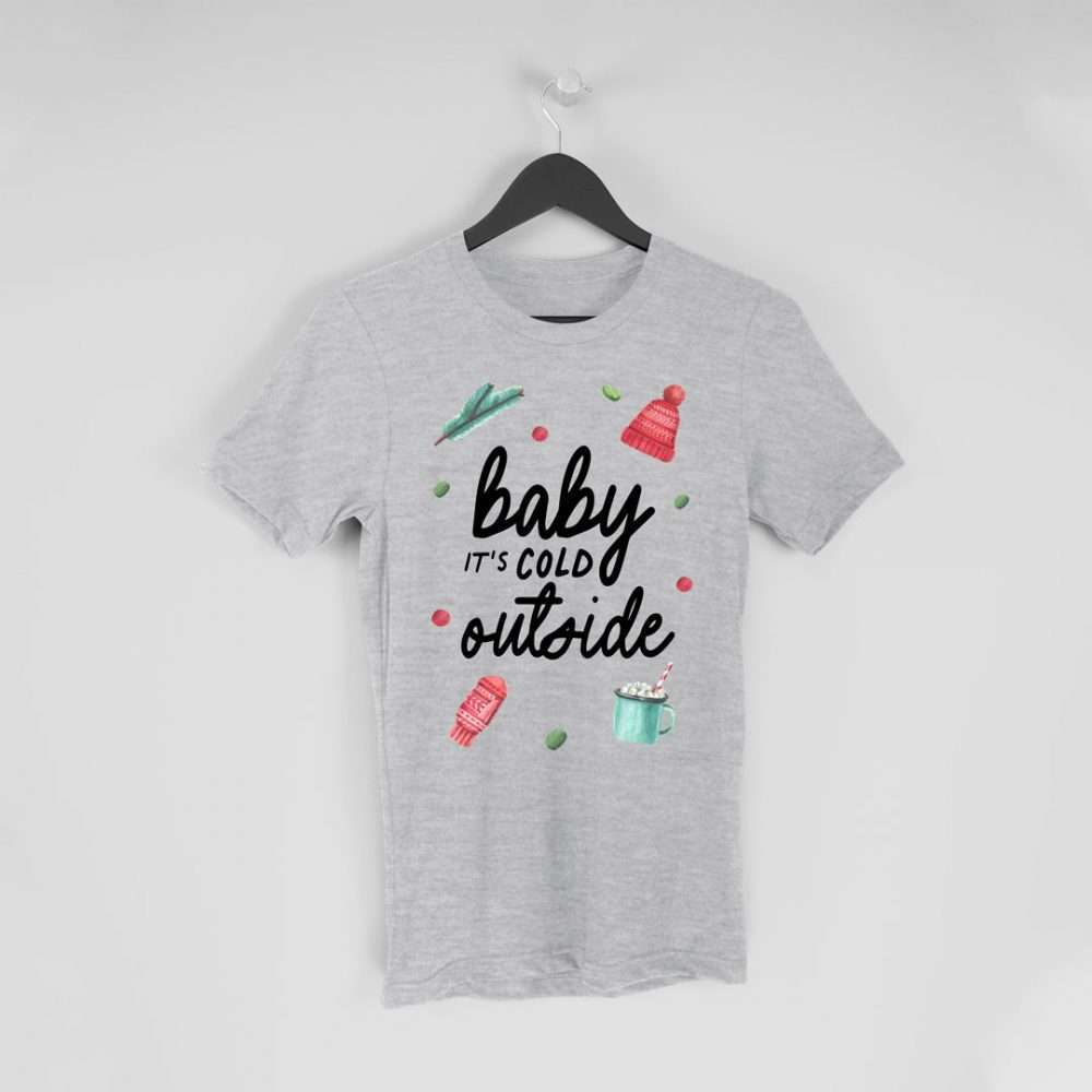 Baby it's Cold Outside Christmas T-shirt
