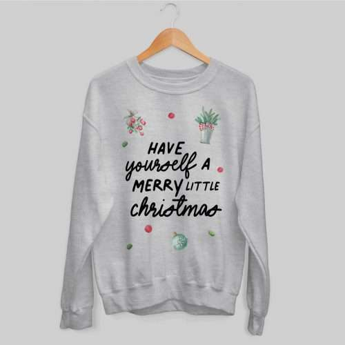 Have Yourself a Merry Little Christmas Jumper